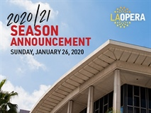 Sneak Peek: LA Opera's 2020-21 Season
